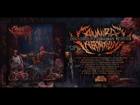CANNIBAL ABORTION - DIMINISHED TO SUBHUMAN BEHAVIOR [OFFICIAL ALBUM STREAM] (2018) SW EXCLUSIVE