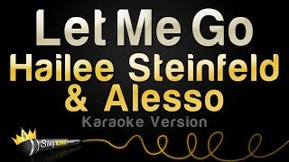 Hailee Steinfeld & Alesso (ft. Florida Georgia Line & watt) - Let Me Go (Karaoke Version)
