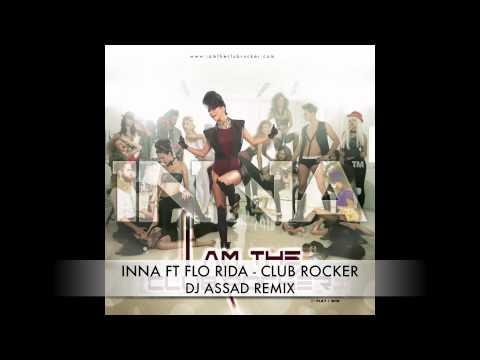 Inna ft. Flo Rida - Club Rocker (Dj Assad Edit)