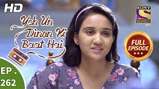 Yeh Un Dinon Ki Baat Hai - Ep 262 - Full Episode - 4th September, 2018