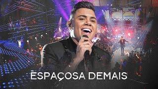 Felipe Araújo - Espaçosa Demais - #PorInteiro