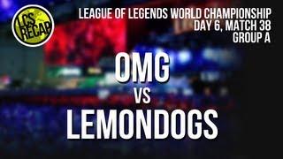 LCS Recap Worlds: OMG vs Lemondogs - Group A, Match 38 (World Championship 2013)