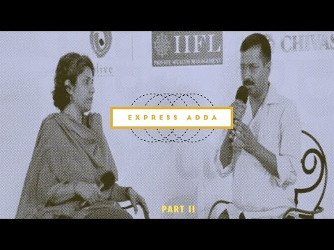Express Adda with Arvind Kejriwal: Part 2