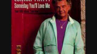 Conway Twitty - Someday You'll Love Me (1991) HQ
