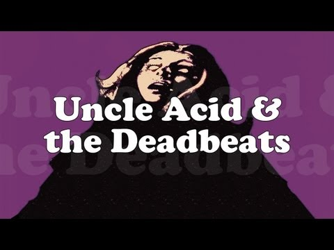 Uncle Acid And The Deadbeats - Ill Cut You Down