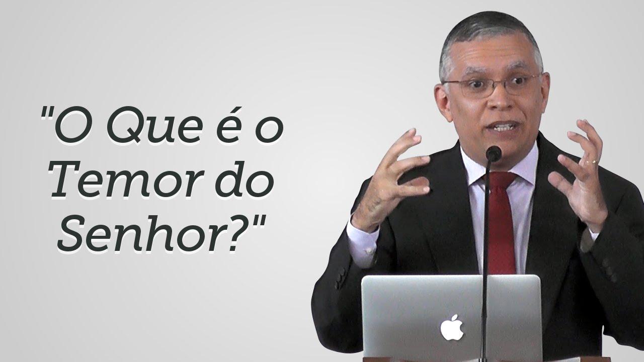 """""""O Que é o Temor do Senhor?"""" - Daniel Santos"""