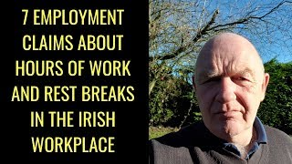 7 Employment Claims about Hours of Work and Rest Breaks in the Irish Workplace