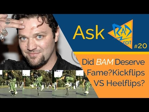 Ask Rad Rat (#20) - Did Bam Margera EARN His Fame? | Why Are Kickflips More Popular Than Heelflips?