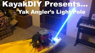 Homemade LED Whip Light Pole: great for kayak, boat, atv and more!