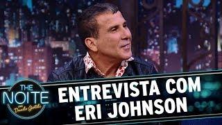 Entrevista com Eri Johnson | The Noite (18/10/17)