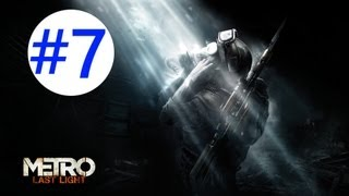 Metro: Last Light - Gameplay/Walkthrough - W/COMMENTARY - Part 7