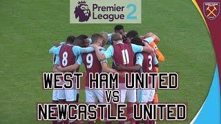 PREMIER LEAGUE 2 HIGHLIGHTS: West Ham United vs Newcastle United