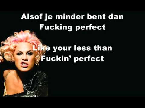 Pink - Facking perfect (+dutch lyrics)