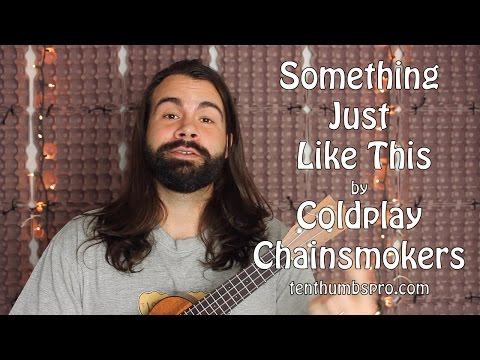Something Just Like This - Coldplay, Chainsmokers - Ukulele Tutorial