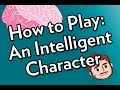 How To Play An Intelligent Character mp3