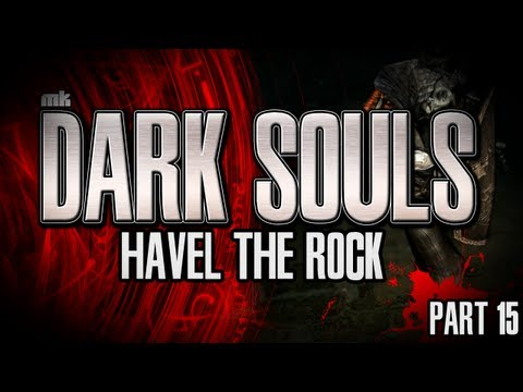 Dark Souls Let's Play Part 15 Havel the Rock