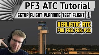 OnCourse Software PF3 ATC   The Ultimate Tutorial +Commentary! [FS9/FSX/P3D]