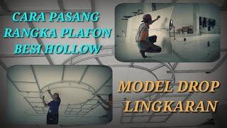 Download Lagu TUTORIAL || Cara Pasang Rangka Plafon Model Drop Lingkaran Besi Hollow Gratis STAFABAND