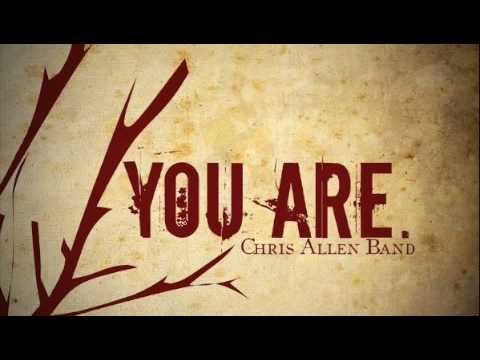 Chris Allen Band - You Are
