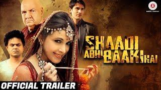 Shaadi Abhi Baaki Hai - Official Trailer | Prem Chopra, Sanjay Mishra, Mansi Dovhal & Amit Bhaskar