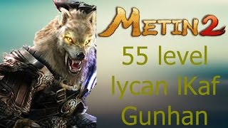 Metin2 55 level lycan lKaf Gunhan