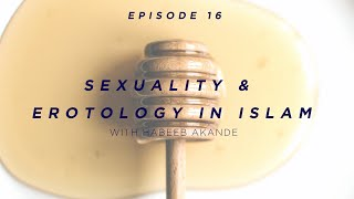 Coffee with Karim Ep 16: Sexuality & Erotology In Islam - Habeeb Akande