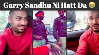 Garry Sandhu | Funny Video 😂 | Garry Ni Hatt Da 😂| Snapchat Live 😍| Latest Video 2018