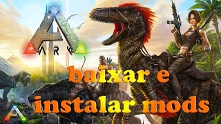 Tutorial: Como baixar e instalar mods no Ark Survival Evolved