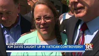 Kim Davis Caught Up In Vatican Controversy