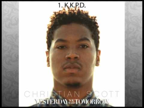 Christian Scott - Yesterday You Said Tomorrow - KKPD