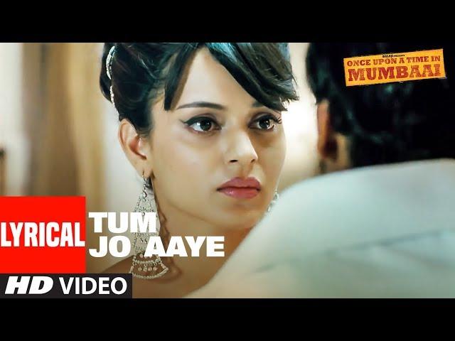 Lyrical:Tum Jo Aaye |Once Upon A Time In Mumbai | Ajay Devgn | Rahat Fateh Ali Khan, Tulsi Kumar thumbnail