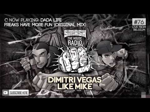 Dimitri Vegas & Like Mike - Smash The House Radio #76