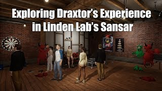Exploring Draxtor's Experience in Linden Lab's Sansar - July 2017
