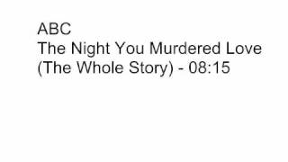Watch Abc The Night You Murdered Love video
