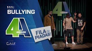 FILA DE PIADAS - BULLYING - #111 Participação Rodrigo Marques