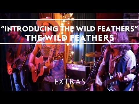 Introducing The Wild Feathers