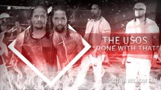 "WWE The Usos NEW Heel Theme Song ""Done With That"" 2016 ᴴᴰ (OFFICIAL)"