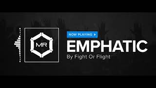 Fight Or Flight - Emphatic [HD]
