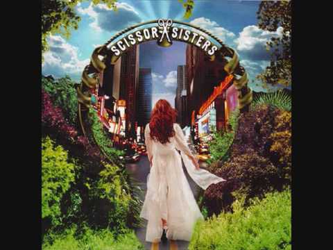 Filthy and Gorgeous -Scissor Sisters