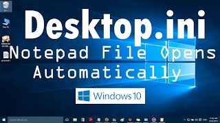 Download desktop.ini Notepad file Opens Automatically in Windows 10 (Solved) 3Gp Mp4