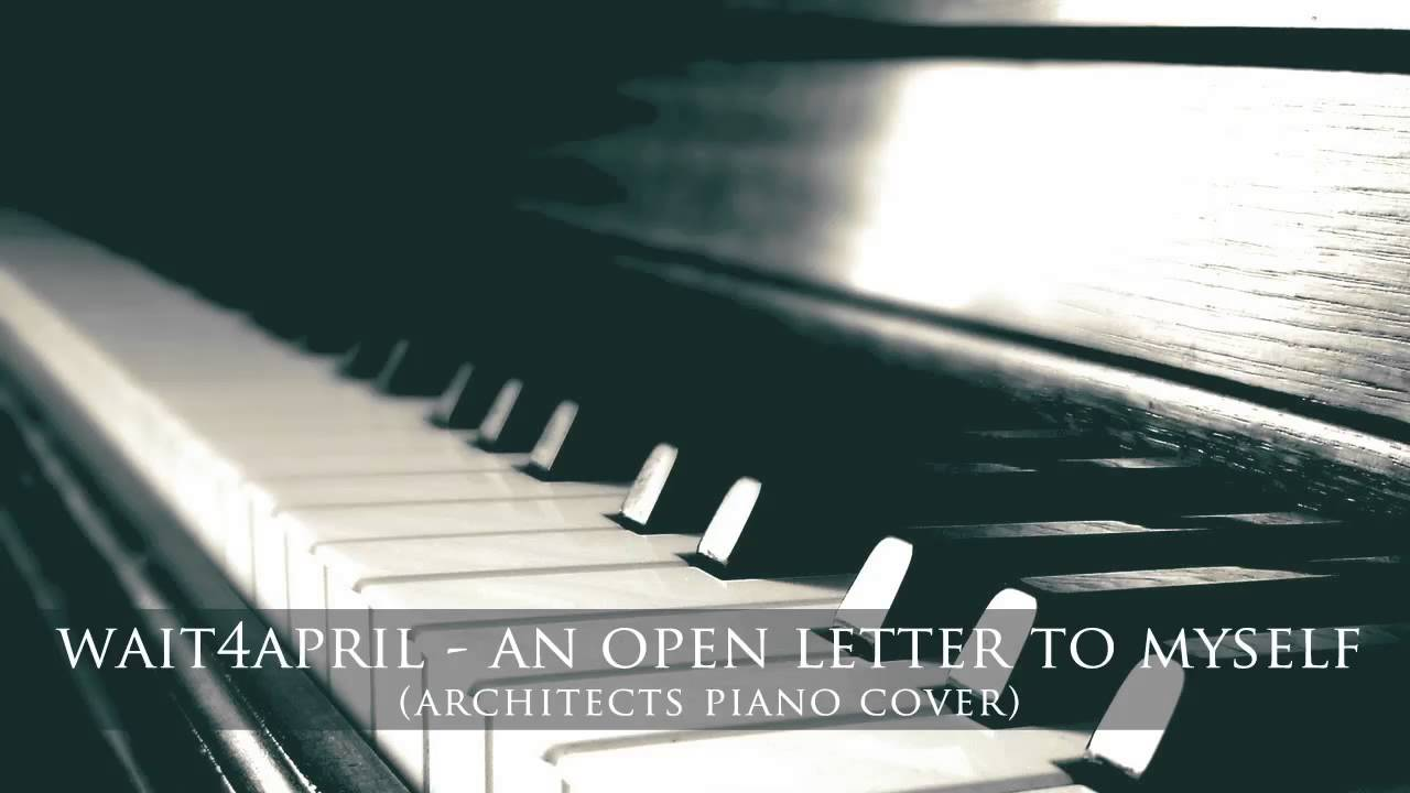 Architects - An Open Letter To Myself | wait4april piano cover