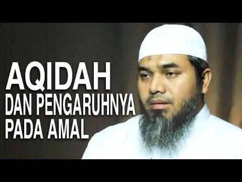 Serial Aqidah Islam (06): Aqidah Pendorong Utama Amal Kebaikan  - Ustadz Afifi Abdul Wadud