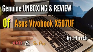 Genuine Unboxing & Review Of Asus Vivobook X507UF In Hindi Feat Dj AKD🔥|Sspro