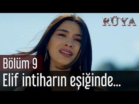 Rüya 9. Bölüm - Elif İntiharın Eşiğinde...