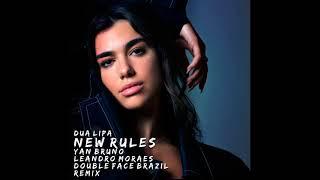 Dua Lipa - New Rules (Yan Bruno, Leandro Moraes & Double Face Brazil Remix)