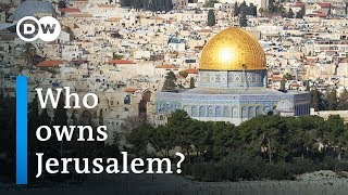 Who owns Jerusalem? | DW Documentary