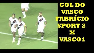 Gol do Vasco - Fabrício - Sport 2 x 1 Vasco Brasileirão 2018
