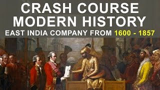 Crash Course Modern History | British East India Company from 1600 - 1857