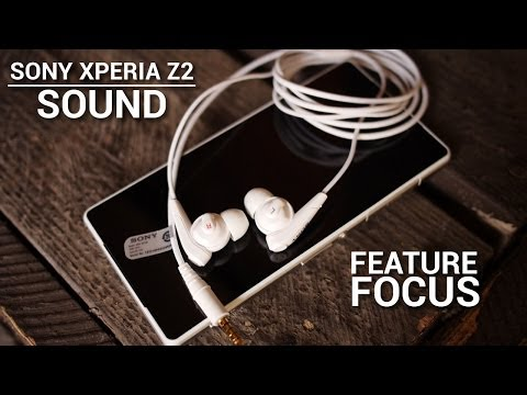 Sony Xperia Z2: Sound - Feature Focus