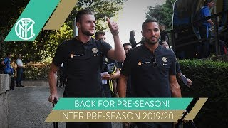 PLAYERS REPORT BACK FOR PRE-SEASON! | INTER PRE-SEASON 2019/20
